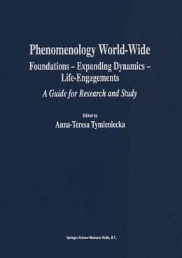 Phenomenology World-Wide: Foundations -- Expanding Dynamics -- Life-Engagements A Guide for Research and Study