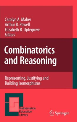 Combinatorics and Reasoning: Representing, Justifying and Building Isomorphisms