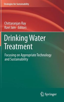 Drinking Water Treatment: Focusing on Appropriate Technology and Sustainability