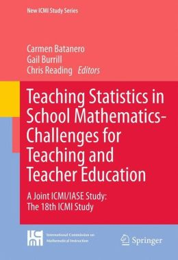 Teaching Statistics in School Mathematics-Challenges for Teaching and Teacher Education: A Joint ICMI/IASE Study: The 18th ICMI Study