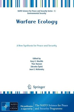 Warfare Ecology: A New Synthesis for Peace and Security