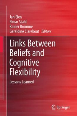 Links Between Beliefs and Cognitive Flexibility: Lessons Learned