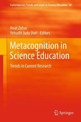 Metacognition in Science Education: Trends in Current Research