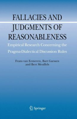 Fallacies and Judgments of Reasonableness: Empirical Research Concerning the Pragma-Dialectical Discussion Rules