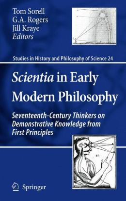 Scientia in Early Modern Philosophy: Seventeenth-Century Thinkers on Demonstrative Knowledge from First Principles