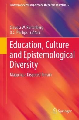 Education, Culture and Epistemological Diversity: Mapping a Disputed Terrain
