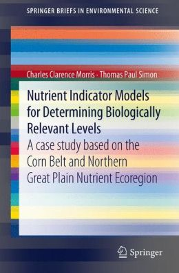 Nutrient Indicator Models for Determining Biologically Relevant Levels: A case study based on the Corn Belt and Northern Great Plain Nutrient Ecoregion