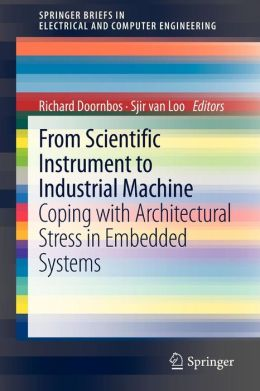 From scientific instrument to industrial machine: Coping with architectural stress in embedded systems