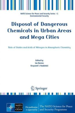 Disposal of Dangerous Chemicals in Urban Areas and Mega Cities: Role of Oxides and Acids of Nitrogen in Atmospheric Chemistry