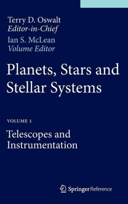 Planets, Stars and Stellar Systems: Volume 1: Telescopes and Instrumentation