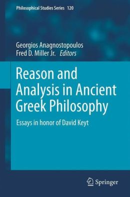 Reason and Analysis in Ancient Greek Philosophy: Essays in Honor of David Keyt