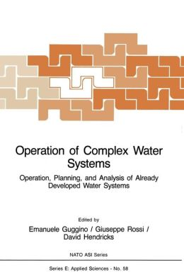 Operation of Complex Water Systems: Operation, Planning and Analysis of Already Developed Water Systems