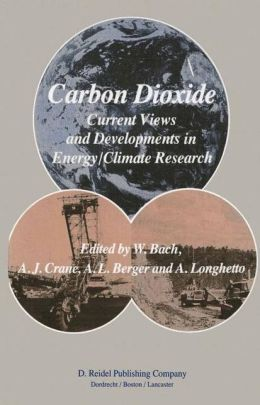 Carbon Dioxide: Current Views and Developments in Energy/Climate Research 2nd Course of the International School of Climatology, Ettore Majorana Centre for Scientific Culture, Erice, Italy, July 16-26, 1982