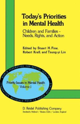 Today's Priorities in Mental Health: Children and Families -- Needs, Rights and Action