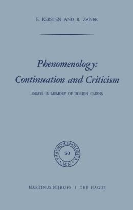 Phenomenology: Continuation and Criticism: Essays in Memory of Dorion Cairns
