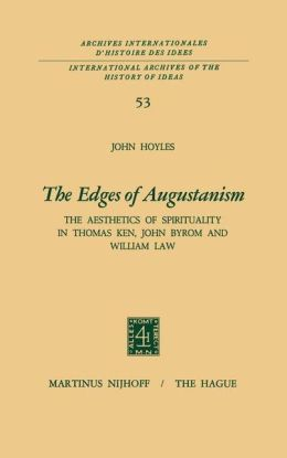 The Edges of Augustanism: The Aesthetics of Spirituality in Thomas Ken, John Byrom and William Law