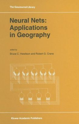 Neural Nets: Applications in Geography