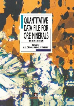 Quantitative Data File for Ore Minerals A.J. Criddle and C.J. Stanley