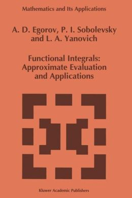 Functional Integrals: Approximate Evaluation and Applications