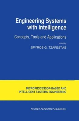 Engineering Systems with Intelligence: Concepts, Tools and Applications