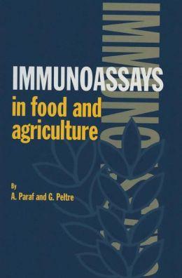 Immunoassays in Food and Agriculture