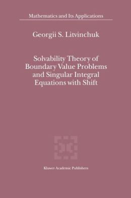 Solvability Theory of Boundary Value Problems and Singular Integral Equations with Shift