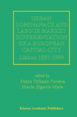 Urban Dominance and Labour Market Differentiation of a European Capital City: Lisbon 1890-1990