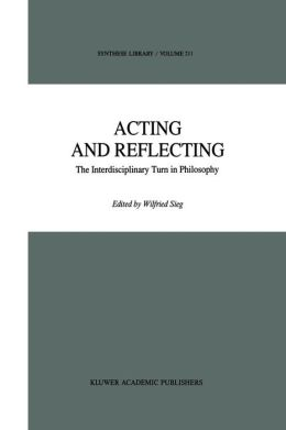 Acting and Reflecting: The Interdisciplinary Turn in Philosophy