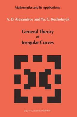 General Theory of Irregular Curves