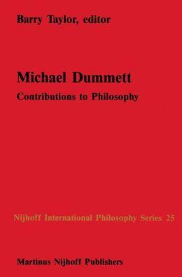 Michael Dummett: Contributions to Philosophy