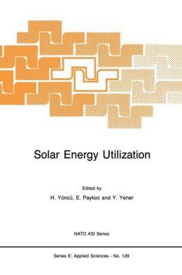 Solar Energy Utilization: Fundamentals and Applications