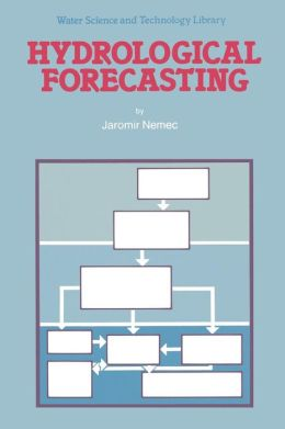 Hydrological Forecasting: Design and Operation of Hydrological Forecasting Systems