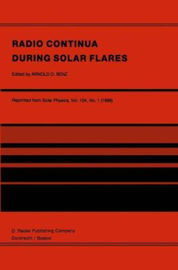 Radio Continua During Solar Flares: Selected Contributions to the Workshop held at Duino Italy, May, 1985