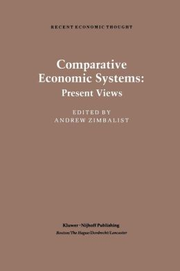 Comparative Economic Systems: An Assessment of Knowledge, Theory and Method