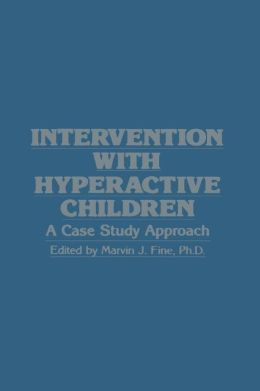 Intervention with Hyperactive Children: A Case Study Approach