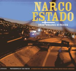 Narco Estado: Drug Violence in Mexico