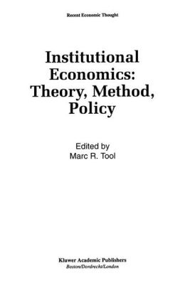 Institutional Economics: Theory, Method, Policy