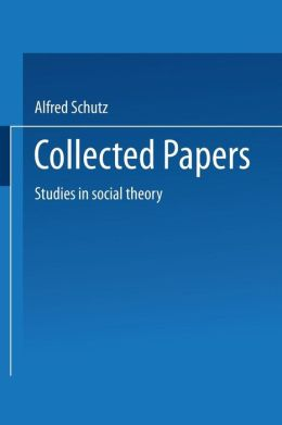 Collected Papers: Studies in social theory