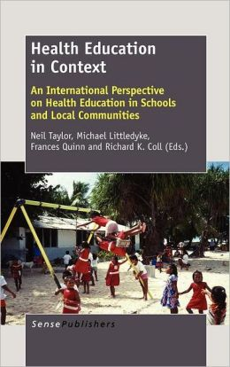 Health Education in Context: An International Perspective on Health Education in Schools and Local Communities