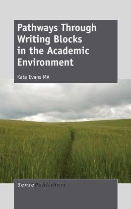 Pathways Through Writing Blocks in the Academic Environment