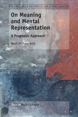 On Meaning and Mental Representation: A Pragmatic Approach