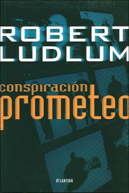Conspiracion Prometeo (The Prometheus Deception)