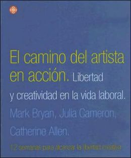 El Camino Del Artista En Accion / the Artist's Way at Work