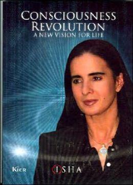 Consciousness Revolution: A New Vision of Life