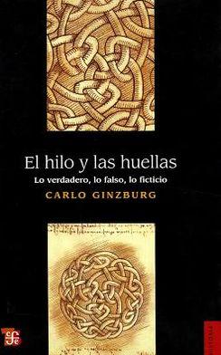 El Hilo y Las Huellas. Lo Verdadero, Lo Falso, Lo Ficticio