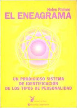 El Eneagrama: UN Prodigioso Sistema de Identificacion de Los Tipos de Personalidad
