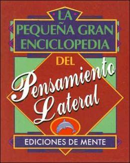 La Pequena Gran Enciclopedia Del Pensamiento Lateral