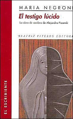El Testigo Lucido: La OBRA de Sombra de Alejandra Pizarnik