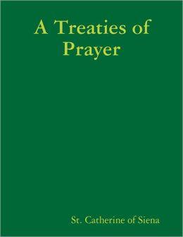 A Treaties of Prayer