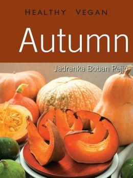 Autumn: Healthy Vegan
